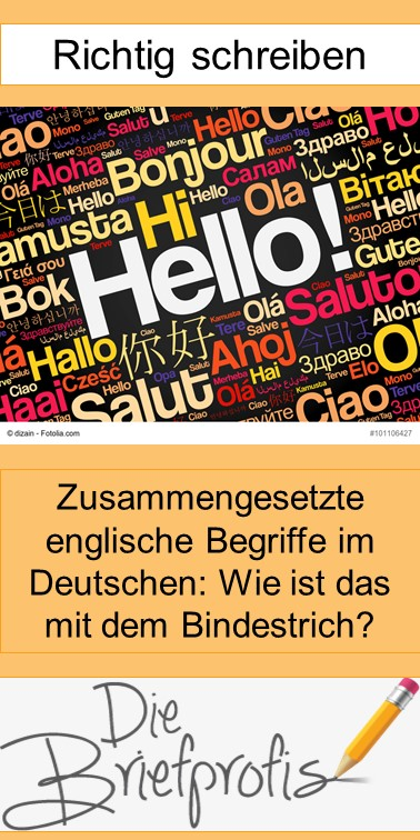 zusammengesetzte englische Begriffe im Deutschen - wie ist das mit dem Bindestrich?